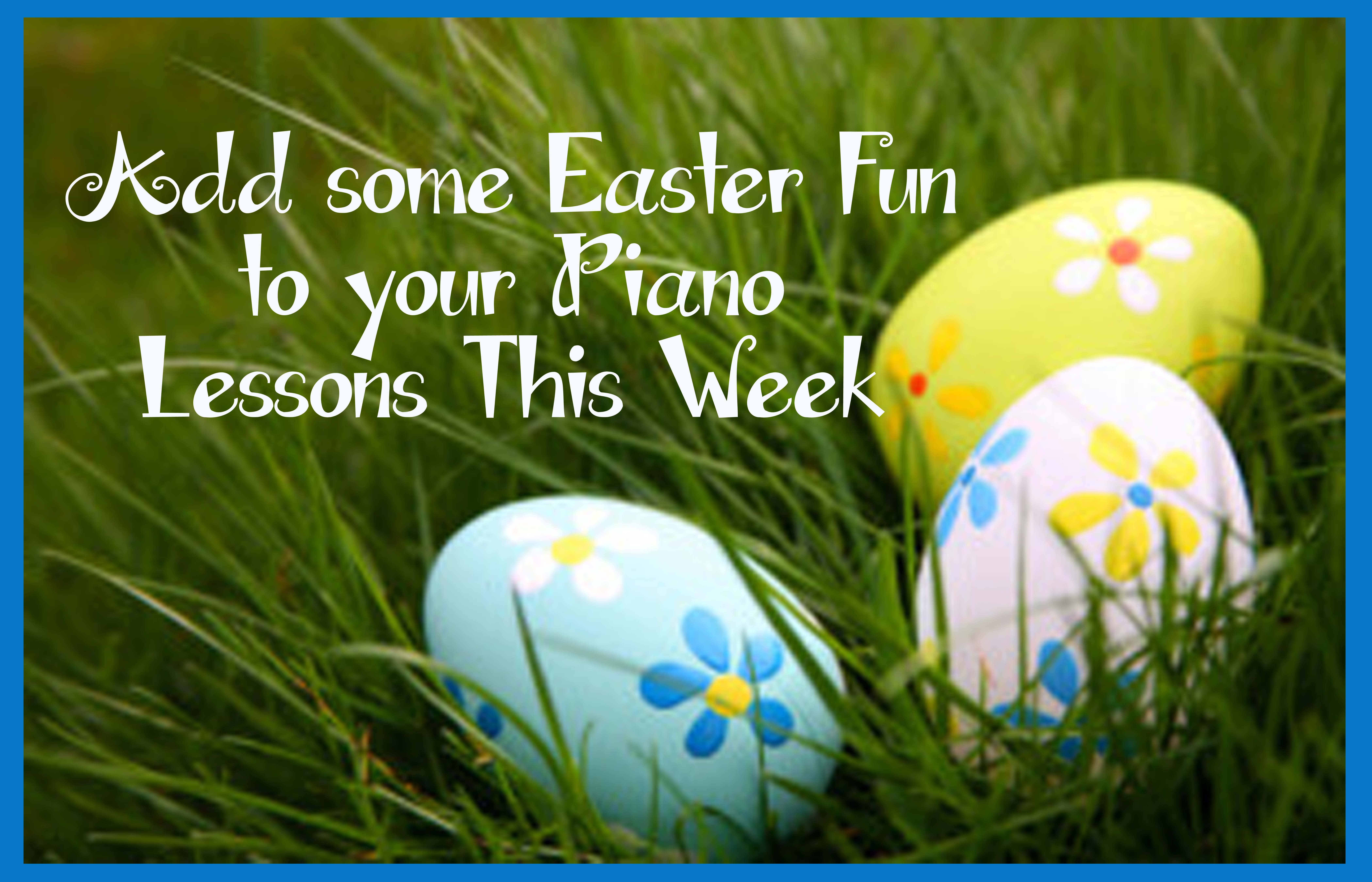 Add some Easter Fun to Piano Lessons This week
