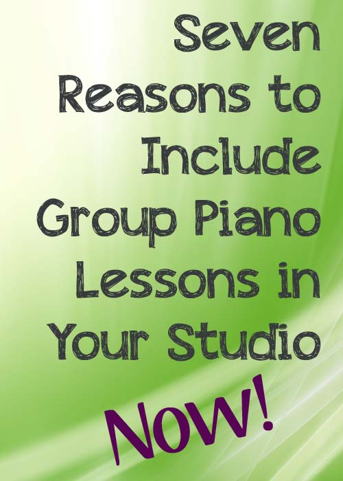 Seven compelling reasons to include group class in you piano studio.