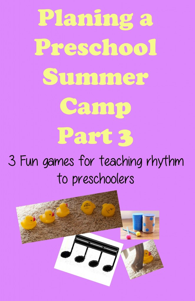 Planning a Preschool Camp Part 3. Three fun games to teach advanced rhythm to preschool students.